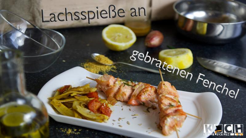 Lachsspiesse mit Fenchel - www.kochhelden.tv